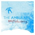 The Ambulars - Nothing To Say From Miles Away