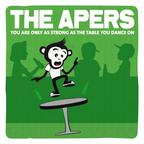 The Apers - You Are Only As Strong As The Table You Dance On