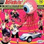 The Aquabats - The Aquabats! Vs. The Floating Eye Of Death! And Other Amazing Adventures Vol. 1