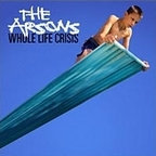 The Arsons - Whole Life Crisis