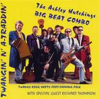 The Ashley Hutchings Big Beat Combo - Twangin' N' A-Traddin'