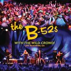 The B-52s - With The Wild Crowd! · Live In Athens, GA