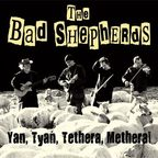 The Bad Shepherds - Yan, Tyan, Tethera, Methera!