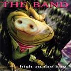 The Band (US 1) - High On The Hog