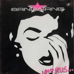 The Bang Gang - Love Sells...