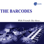 The Barcodes - With Friends Like These...