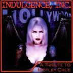 The Bastards - Indulgence, Inc. · A Tribute To Mötley Crüe