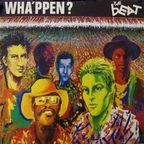 The Beat (UK) - Wha'ppen?