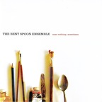 The Bent Spoon Ensemble - None Nothing, Sometimes