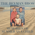 The Beyman Bros - Memories Of Summer As A Child