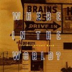 The Bill Frisell Band - Where In The World?