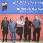 The Bill Scholer Blues Band - Live From E Street Plaza - Vol. 1