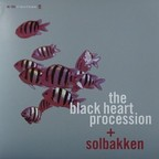 The Black Heart Procession - In The Fishtank 11