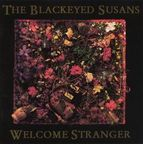 The Blackeyed Susans - Welcome Stranger