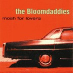 The Bloomdaddies - Mosh For Lovers