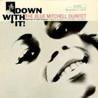 The Blue Mitchell Quintet - Down With It!