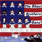 The Blues Brothers Band - Red, White, & Blues