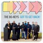 The Bo-Keys - Got To Get Back!