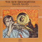 The Bob Brookmeyer Small Band - Recorded 'Live' At Sandy's Jazz Revival, July 28-29, 1978