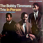 The Bobby Timmons Trio - In Person · Recorded Live At The Village Vanguard