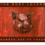 The Body Lovers - Number One Of Three