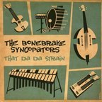 The Bonebrake Syncopators - That Da Da Strain