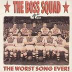The Boss Squad - The Worst Song Ever!