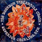 The Bourbon Tabernacle Choir - Superior Cackling Hen
