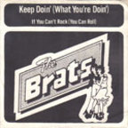 The Brats (US) - Keep Doin' (What You're Doin')