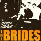 The Brides - Born In A Grave