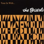 The Bristols - Tune In With...