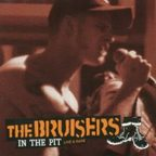 The Bruisers - In The Pit · Live & Rare