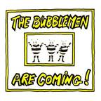 The Bubblemen - The Bubblemen Are Coming!