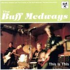 The Buff Medways - This Is This