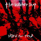 The Butcher Shop - Hard For You