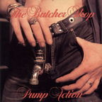 The Butcher Shop - Pump Action