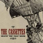 The Cassettes - 'Neath The Pale Moon