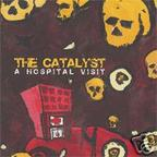 The Catalyst - A Hospital Visit