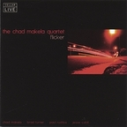The Chad Makela Quartet - Flicker