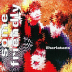 The Charlatans (UK) - Some Friendly