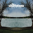 The Charlatans (UK) - Up At The Lake