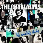 The Charlatans (UK) - Us And Us Only