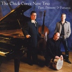 The Chick Corea New Trio - Past, Present & Futures