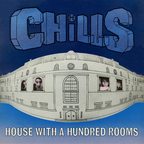The Chills - House With A Hundred Rooms