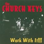 The Church Keys - Work With It!!!