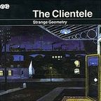 The Clientele - Strange Geometry