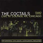 The Coctails - Live At Lounge Ax, Chicago