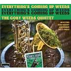 The Cory Weeds Quintet - Everything's Coming Up Weeds