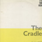 The Cradle - It's Too High