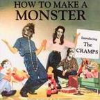 The Cramps - How To Make A Monster